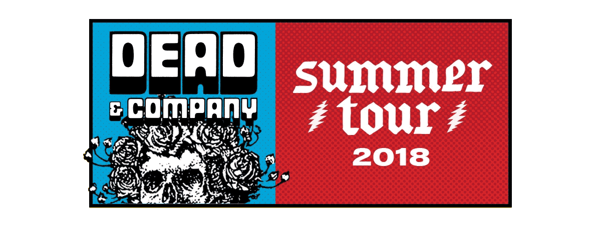 Dead and Company Summer Tour 2018 Sale ends Sunday! - Liquid